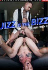 Gentlemen 22: Jizz Is The Bizz
