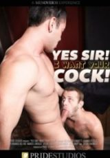 Yes Sir! I Want Your Cock!