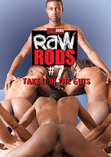 Raw Rods 7: Take It In The Guts