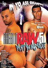 Breed It Raw 5: Nutt In My Gutt