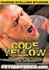 Code Yellow: Piss in My Mouth