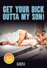 Get Your Dick Outta My Son!