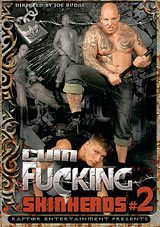 Cum Fucking Skinheads 2