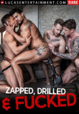 Zapped, Drilled & Fucked