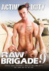 Raw Brigade 9