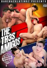 Bareback Latinoz – The Tr3s Amigos